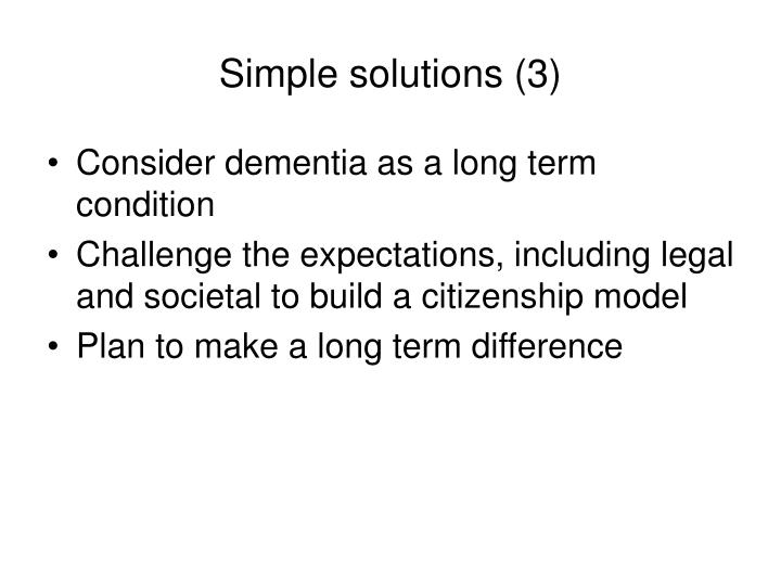 Simple solutions (3)