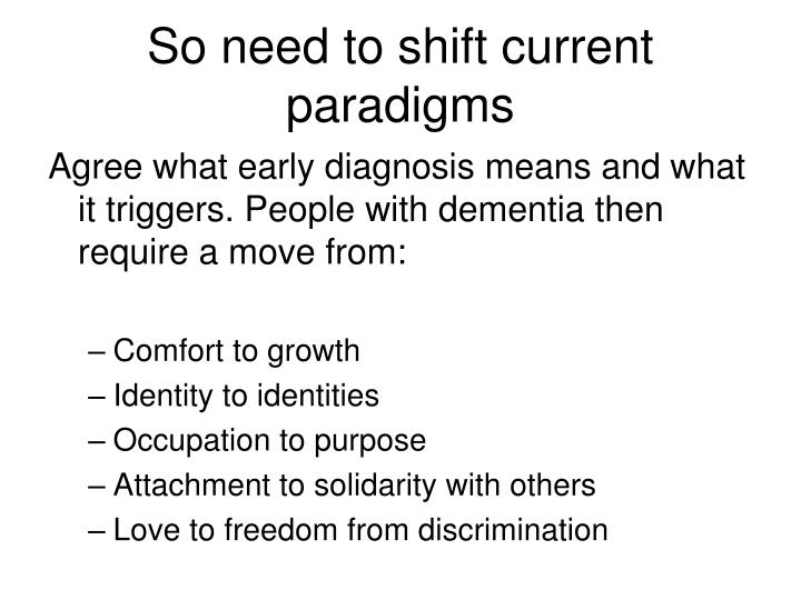 So need to shift current paradigms