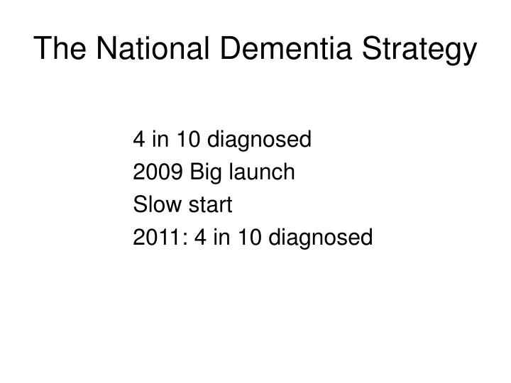 The National Dementia Strategy