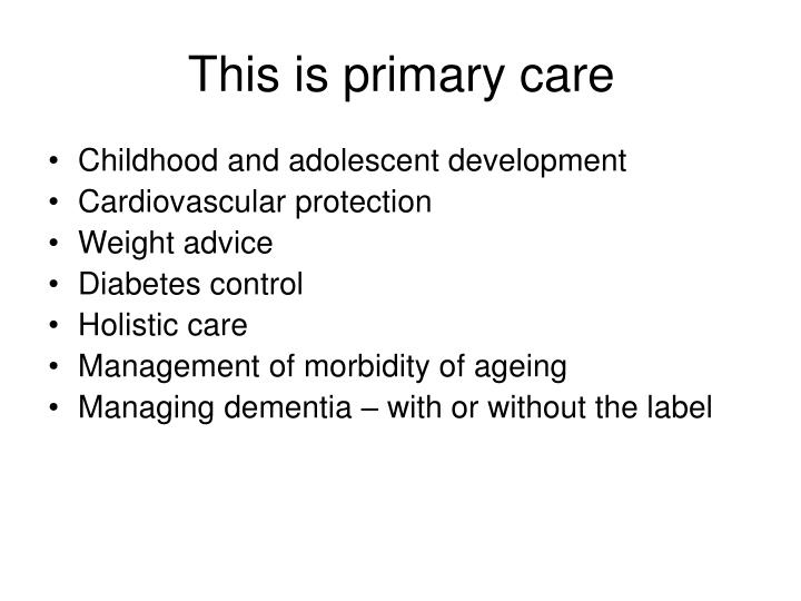 This is primary care
