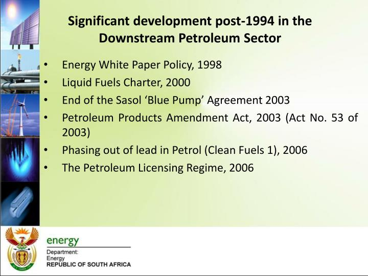 Significant development post-1994 in the Downstream Petroleum Sector