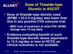 dose of thiazide type diuretic in ascot