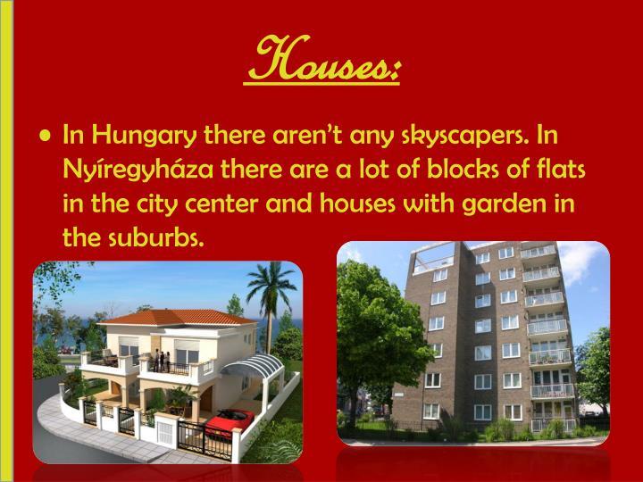 Houses: