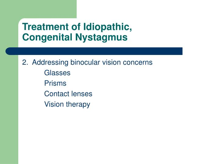 Treatment of Idiopathic,
