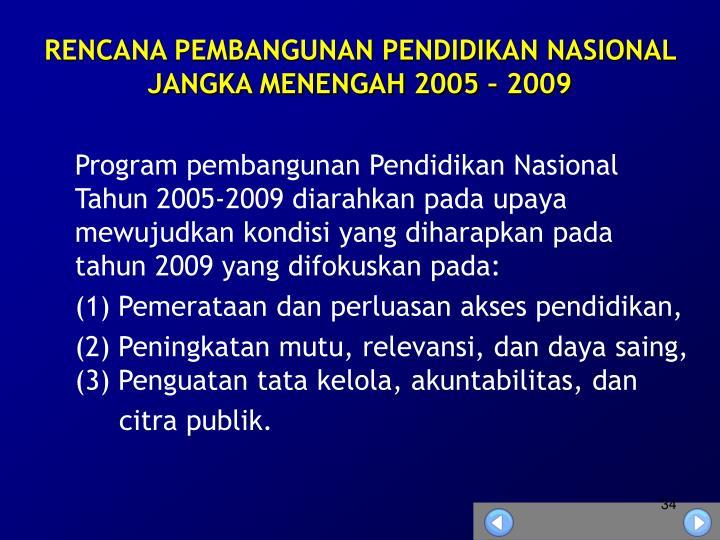 RENCANA PEMBANGUNAN PENDIDIKAN NASIONAL JANGKA MENENGAH 2005 – 2009