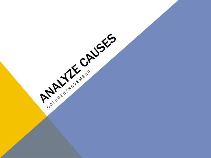 Analyze Causes