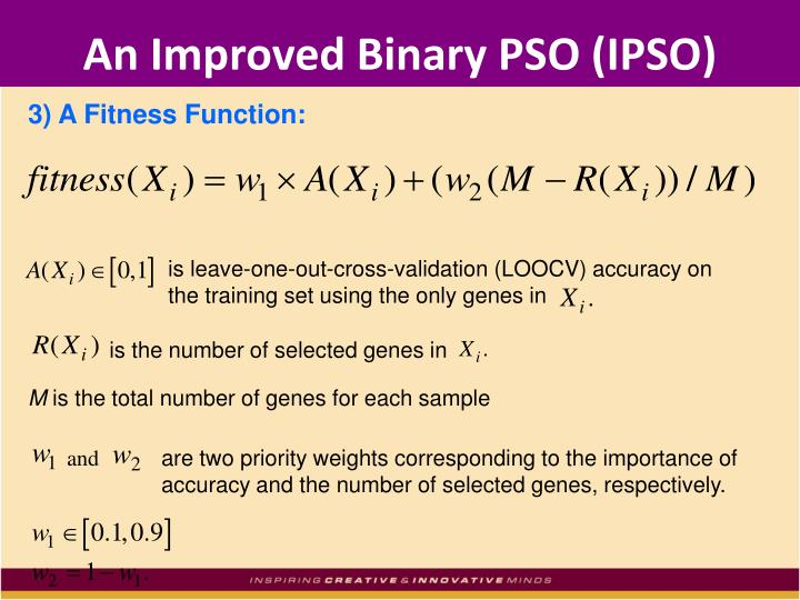 An Improved Binary PSO (IPSO)