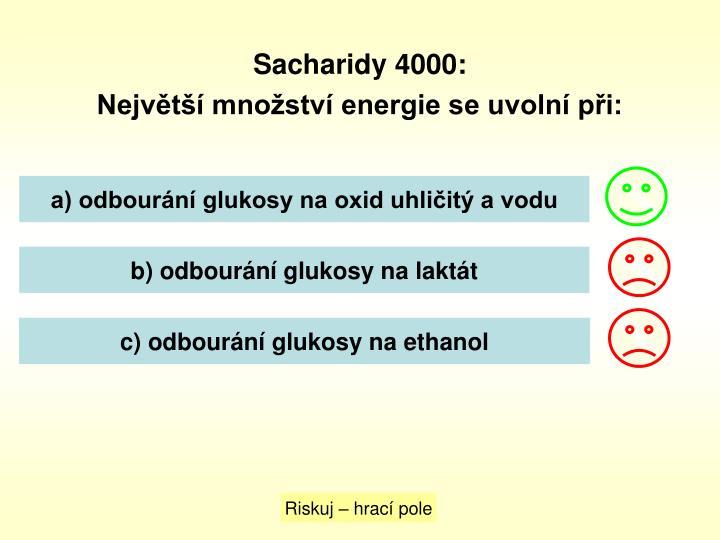 Sacharidy 4000: