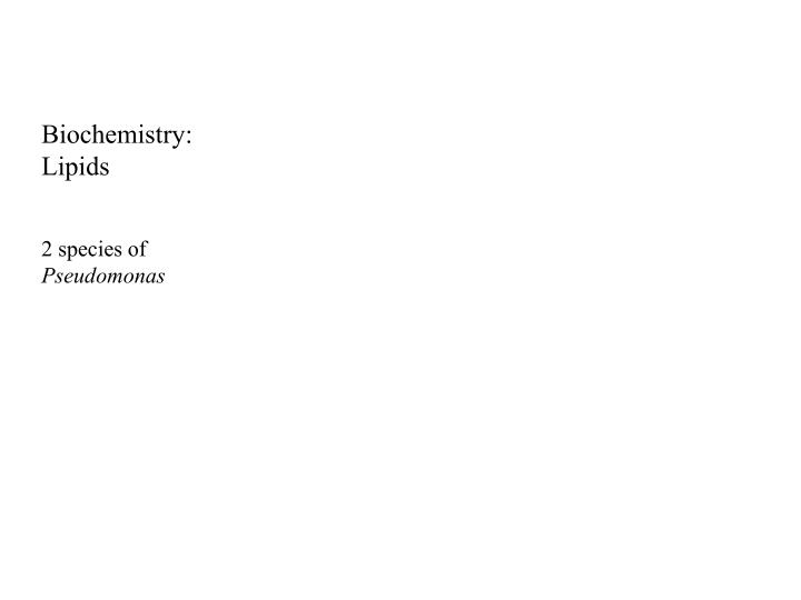 Biochemistry: Lipids