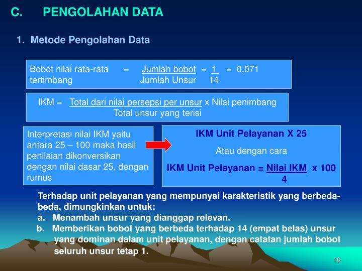 C.      PENGOLAHAN DATA