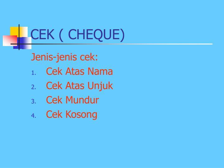 CEK ( CHEQUE)