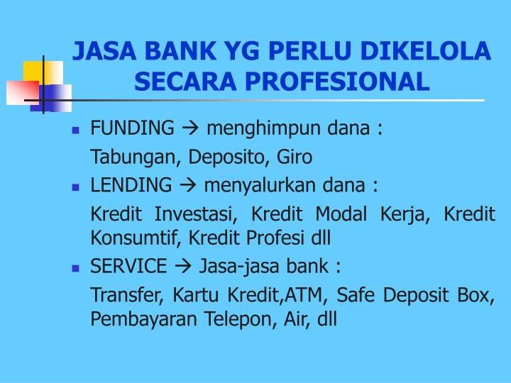 JASA BANK YG PERLU DIKELOLA SECARA PROFESIONAL