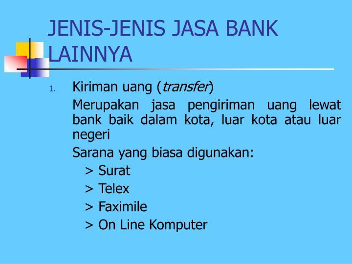 JENIS-JENIS JASA BANK LAINNYA