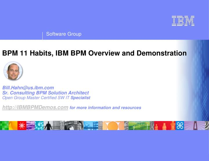 BPM 11 Habits, IBM BPM Overview and Demonstration