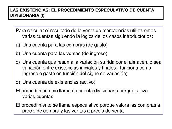 LAS EXISTENCIAS: EL PROCEDIMIENTO ESPECULATIVO DE CUENTA DIVISIONARIA (I)