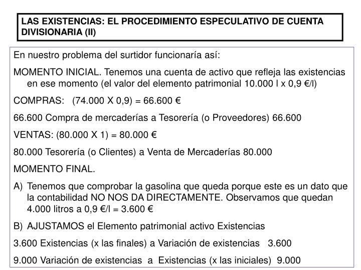 LAS EXISTENCIAS: EL PROCEDIMIENTO ESPECULATIVO DE CUENTA DIVISIONARIA (II)