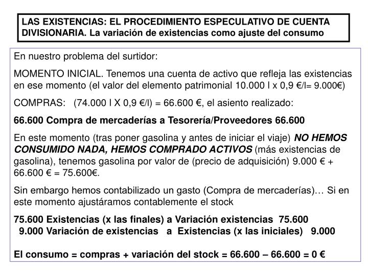 LAS EXISTENCIAS: EL PROCEDIMIENTO ESPECULATIVO DE CUENTA DIVISIONARIA. La variación de existencias como ajuste del consumo