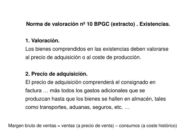 Norma de valoración nº 10 BPGC (extracto) . Existencias.
