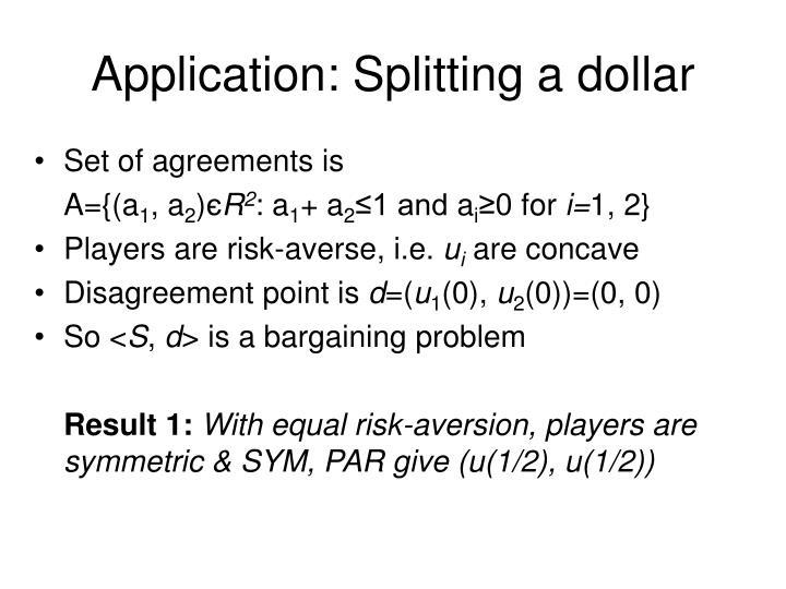 Application: Splitting a dollar