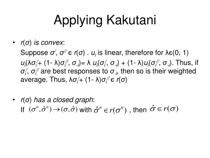 Applying Kakutani