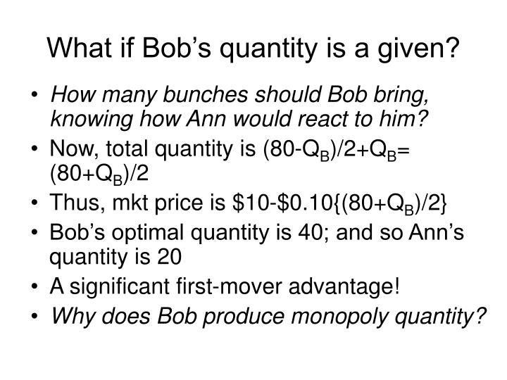 What if Bob's quantity is a given?