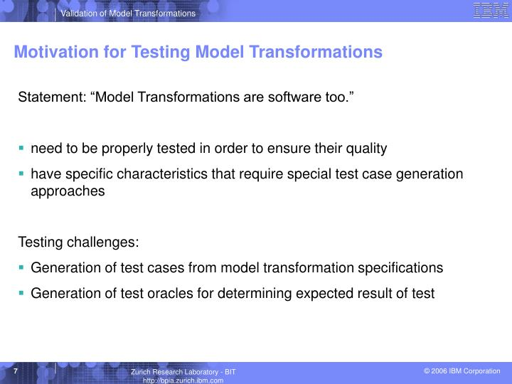 Motivation for Testing Model Transformations