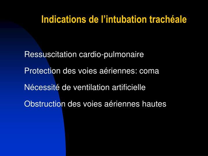 Indications de l'intubation trachéale