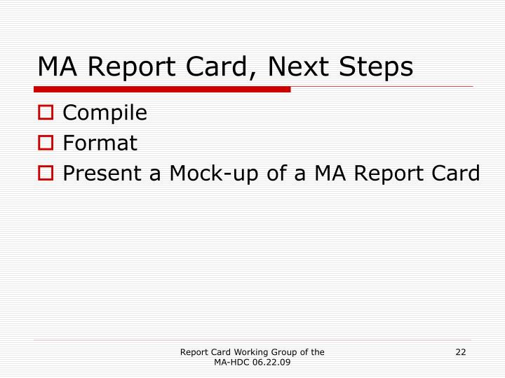 MA Report Card, Next Steps