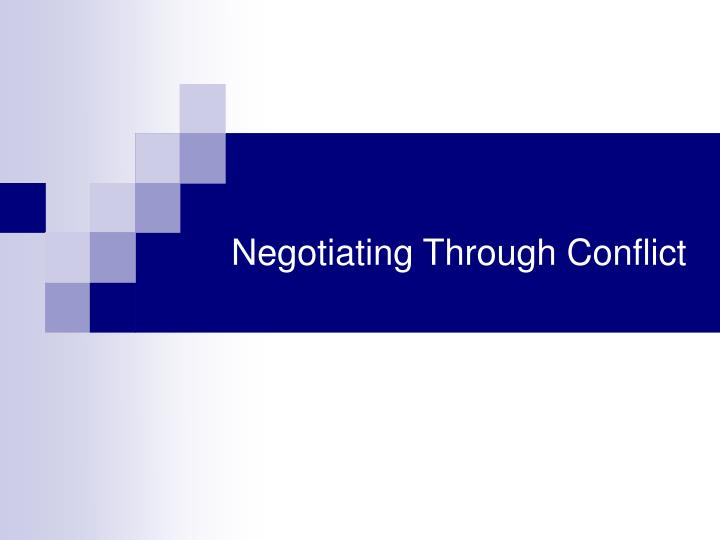 Negotiating Through Conflict