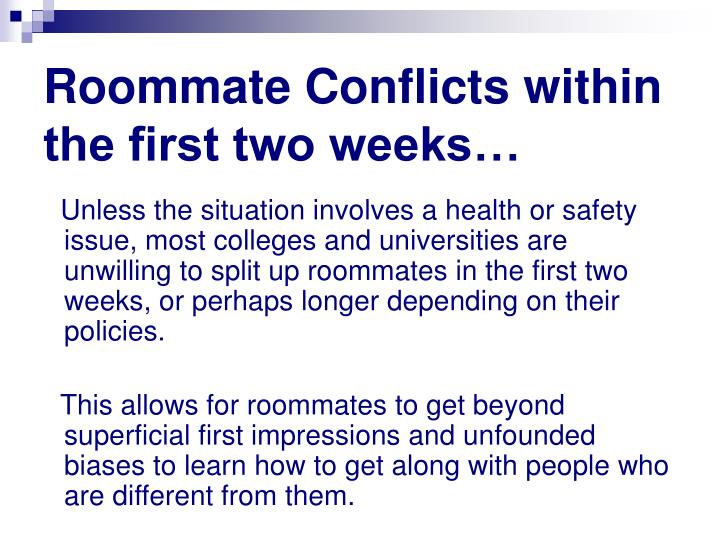 Roommate Conflicts within the first two weeks…