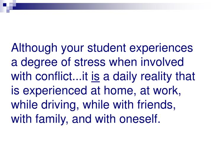 Although your student experiences a degree of stress when involved with conflict...it