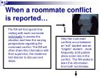 when a roommate conflict is reported
