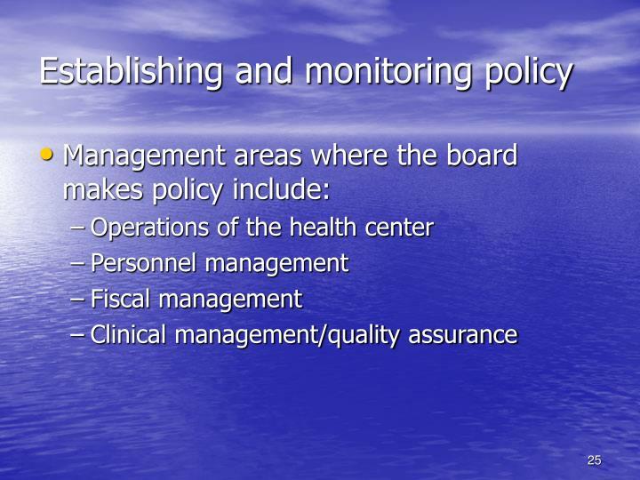 Establishing and monitoring policy