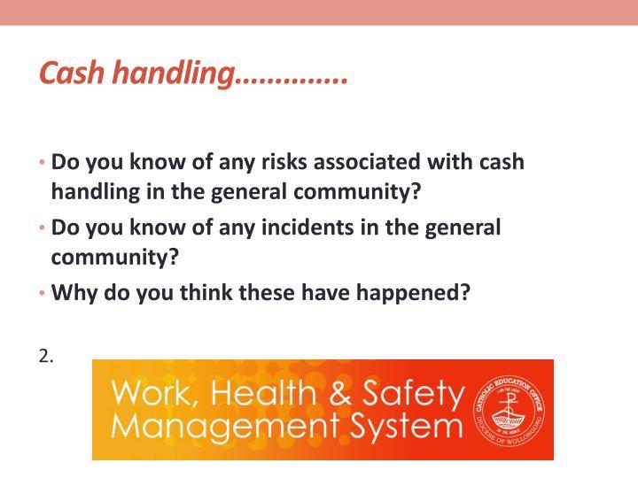 Cash handling…………..
