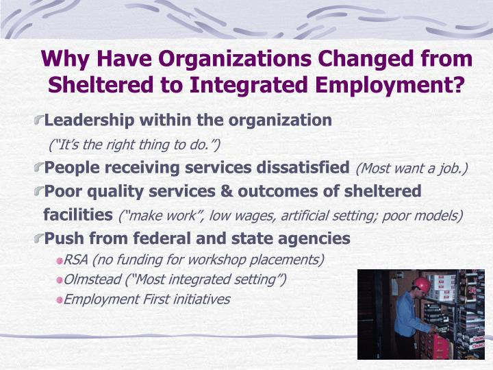 Why Have Organizations Changed from Sheltered to Integrated Employment?
