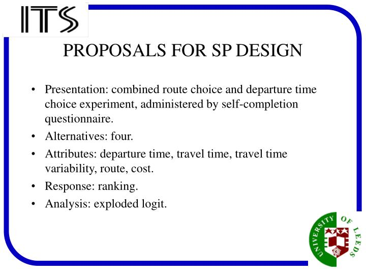 Presentation: combined route choice and departure time choice experiment, administered by self-completion questionnaire.