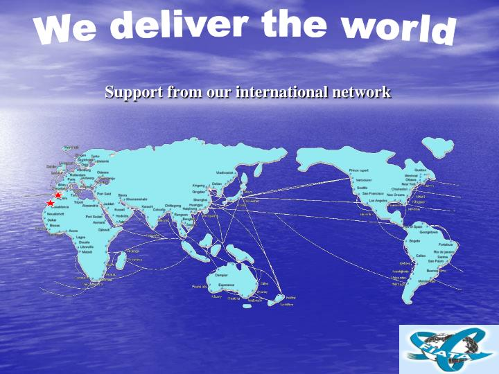 We deliver the world