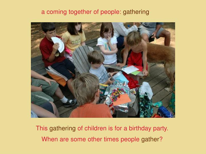 a coming together of people: