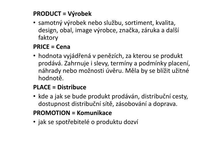 PRODUCT = Výrobek