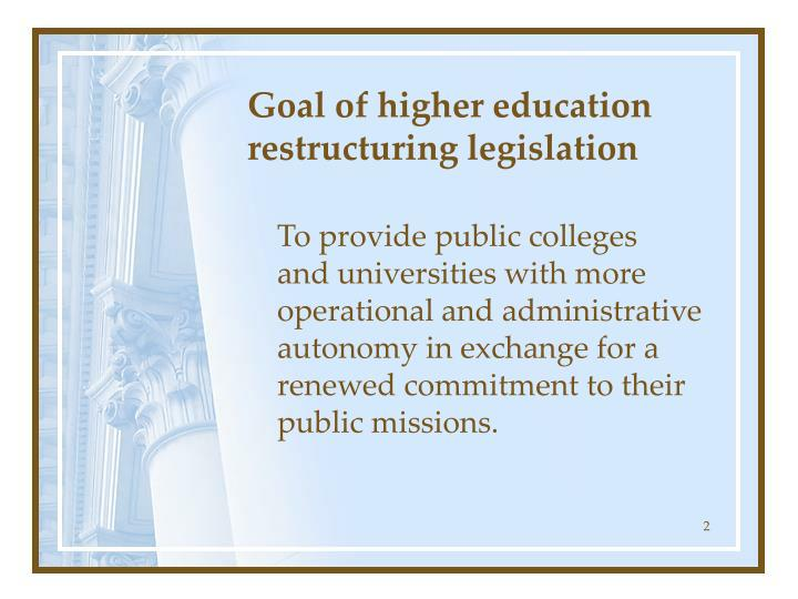 Goal of higher education restructuring legislation