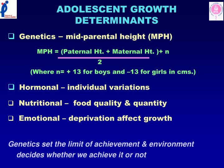 ADOLESCENT GROWTH DETERMINANTS