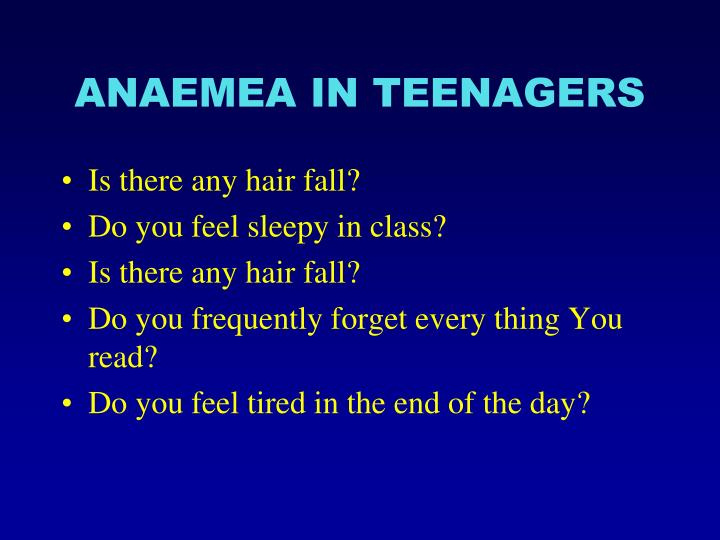 ANAEMEA IN TEENAGERS
