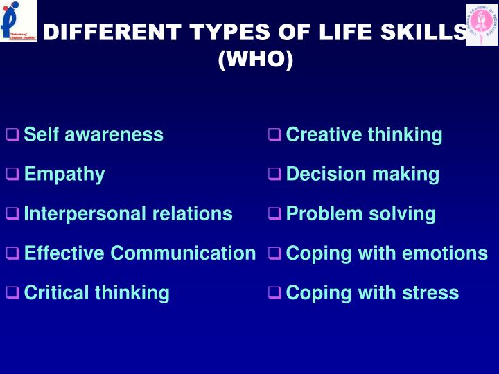 DIFFERENT TYPES OF LIFE SKILLS (WHO)