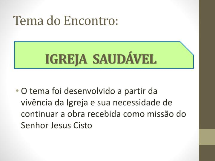 Tema do Encontro: