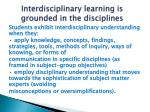 interdisciplinary learning is grounded in the disciplines