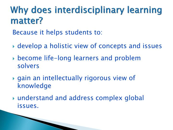 Why does interdisciplinary learning matter?