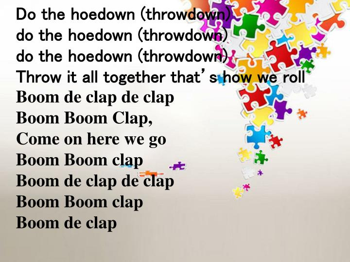 Do the hoedown (throwdown)