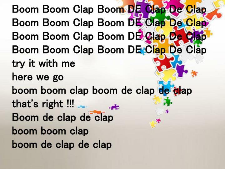 Boom Boom Clap Boom DE Clap De Clap