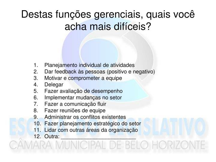 Destas funções gerenciais, quais você acha mais difíceis?