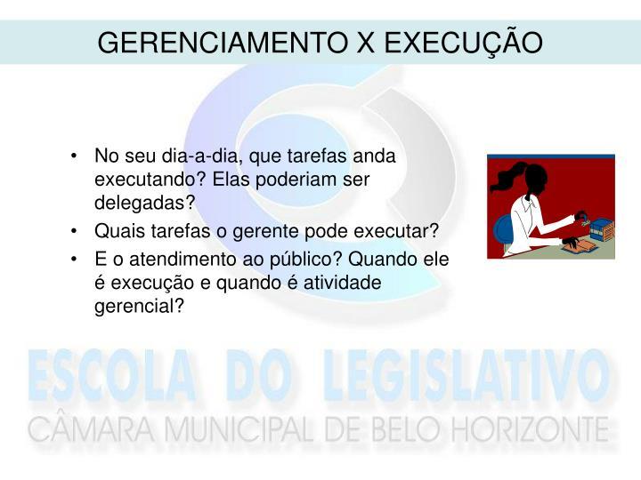 GERENCIAMENTO X EXECUÇÃO